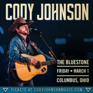 Cody Johnson LIVE March 1st @ The Bluestone | Columbus | Ohio | United States
