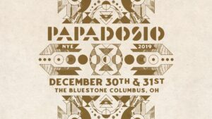 LIVE NYE 2020 Papadosio @ The Bluestone