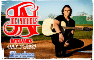Joe Nichols Live in Concert July 15, 2021 @ The Bluestone
